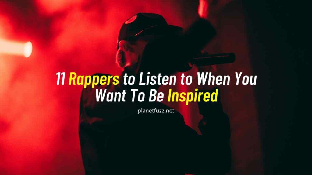 11 inspiring rappers